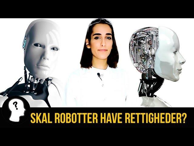 SKAL ROBOTTER HAVE RETTIGHEDER?