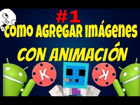Como poner im genes con animaci n kinemaster 1 youtube - Imagenes con animacion ...