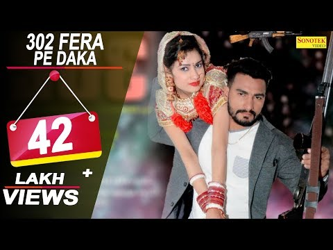 302 Fera Pe Daka || Full Song  | Binder Danoda, Neenu Sindhar Kd Bani Aala | New Song 2017