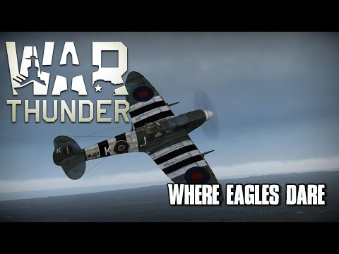 War Thunder - Where Eagles Dare