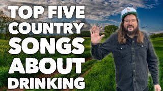 Top Five Country Songs about Drinking