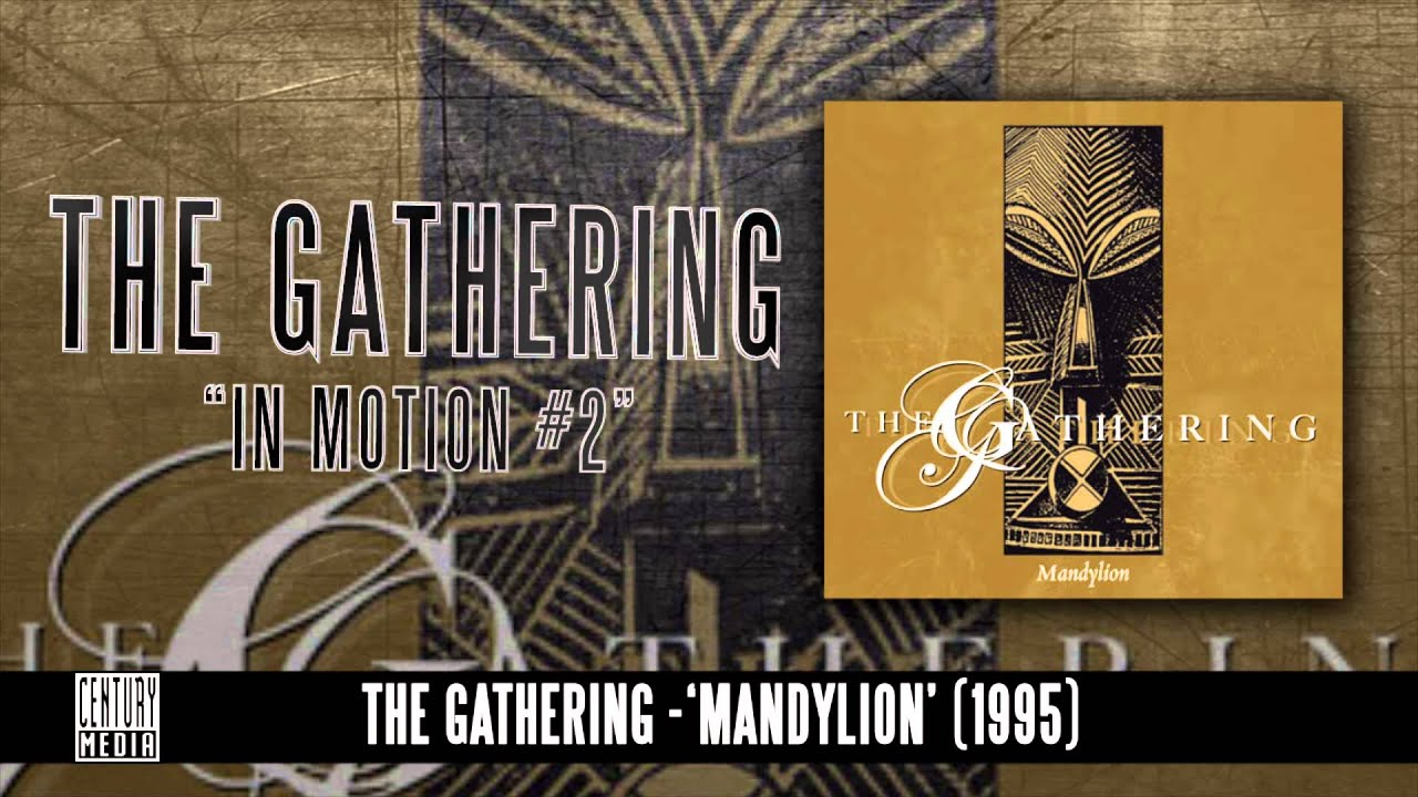 THE GATHERING — In Motion #2 (Album Track)