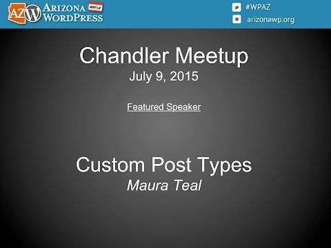 Arizona WordPress Meetup - Chandler (7/9/2015)