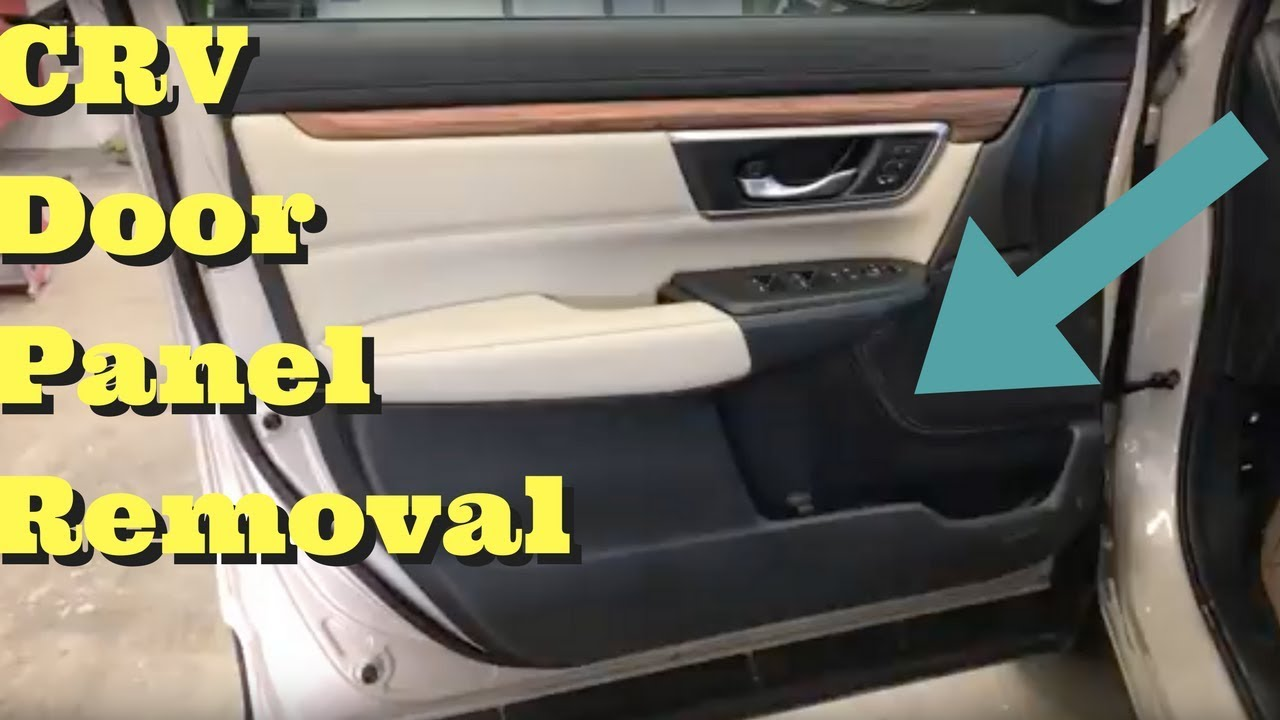 2017 2018 Honda Crv Driver Side Door Panel Removal How To