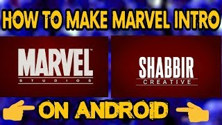 HOW TO MAKE MARVEL INTRO ON ANDROID FOR YOUTUBE CHANNELS