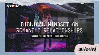 Undefined Conference 2020 | Biblical Mindset on Romantic Relationships - Pastor Marty Ocaya
