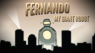 Fernando, My Giant Robot (Official Trailer)