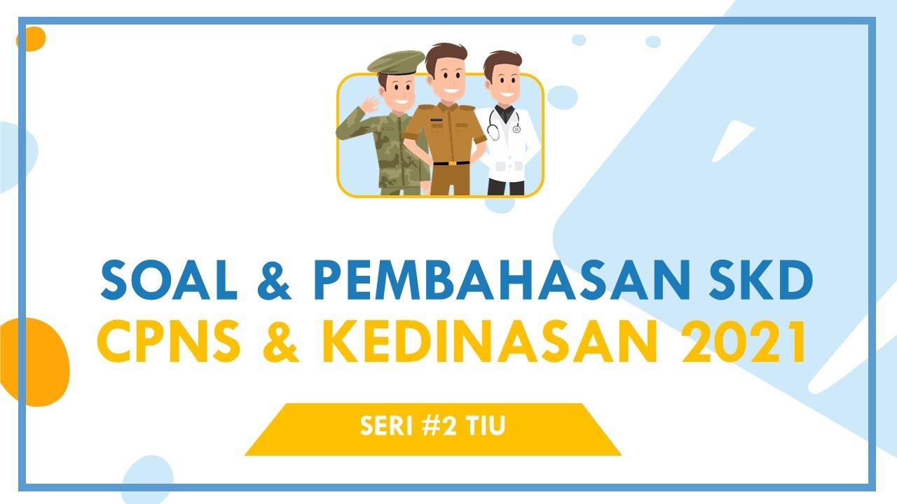 02 Latihan Soal Skd Cpns 2021 Dan Kunci Jawaban Skd Tiu Cpns Kumpulan Soal 1 Youtube