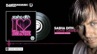 Sasha Dith - I Love Dance - Massmann Remix