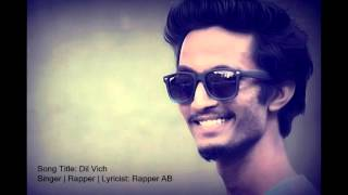 Hindi sad song 2016 | Bewafa | Heartbroken | Heart touching song | Dil Vich | Rapper AB