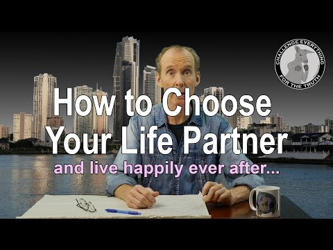 How to Choose Your Life Partner and Find True Happiness in 15 Steps