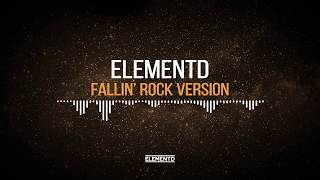 ElementD - Fallin&#39 Rock Version (feat. Micah Martin)