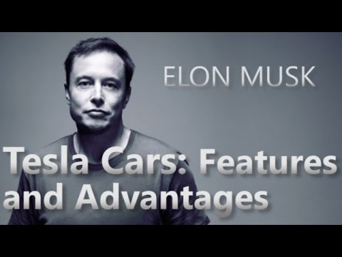 Elon Musk discusses Tesla Cars and their Features and Advantages
