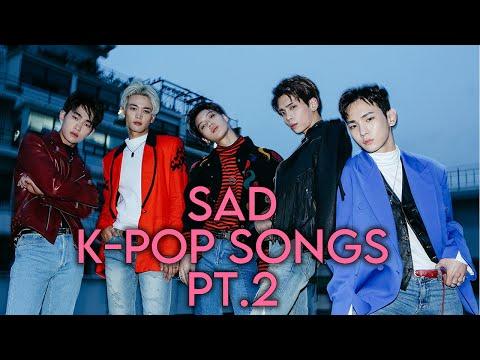 25 OF THE SADDEST K-POP SONGS PT.2 | 2018