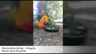 Baixar Nosso Abrigo-Annyra Wailer e Feat Dimochila