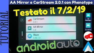 TUTORIAL - AA Mirror e CarStream 2.0.1 su Android Auto con Phenotype 0.8 #androidauto