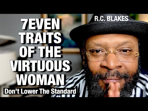 7 TRAITS OF THE VIRTUOUS WOMAN - #Queenology by RC Blakes from YouTube · Duration:  1 hour 1 minutes 4 seconds