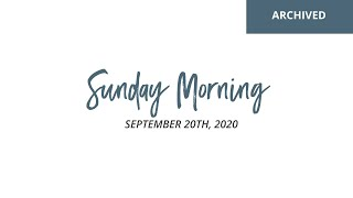 Sunday Services: September 20th, 2020