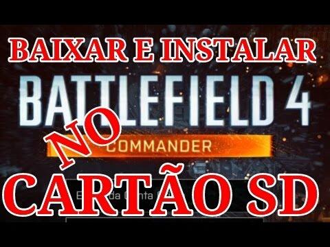 BAIXAR E INSTALAR BATTLEFIELD 4 NO CARTÃO SD ANDRO - YouTube
