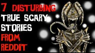 7 disturbing true scary stories from reddit/letsnotmeet for nightmares