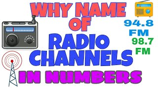 WHY NAME OF RADIO CHANNELS IN NUMBERS?