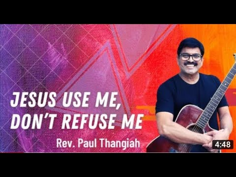 Jesus Use Me O Lord dont refuse me