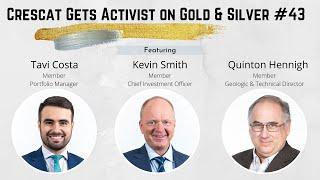 Crescat Gets Activist on Gold \u0026 Silver #43 - Welcome Quinton \u0026 Position Updates