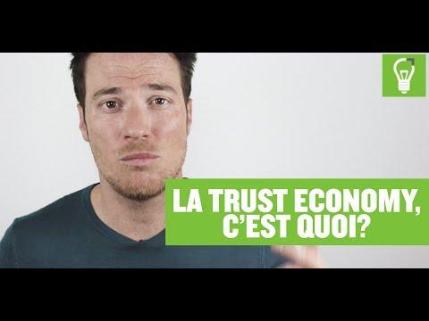 """Qu'est-ce que la """"Trust Economy"""" ?"""