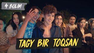 Tagy Bir Toqsan 4 серия