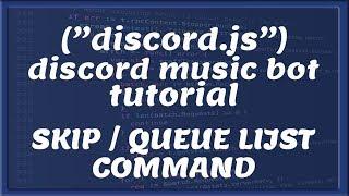 DISCORD MUSIC BOT    SKIP/QUEUE LIJST COMMAND   Tutorial #21 [Nederlands/Dutch]