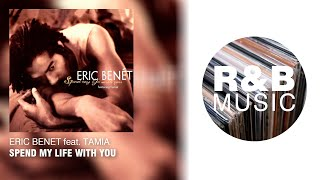 Eric Benet feat. Tamia - Spend My Life With You (with lyrics)