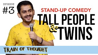 Tall People Their Fake Problems E03 Stand up Comedy by Shashwat Maheshwari