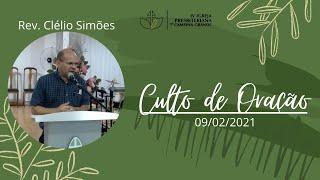 Culto de oração | Rev. Clélio Simões  09/02/2021