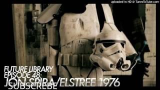 Future Library Episode 48: Jon Spira - Elstree 1976