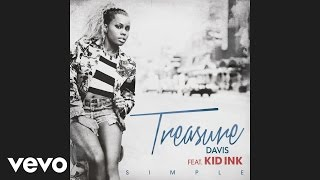 Treasure Davis - Simple (Audio) ft. Kid Ink