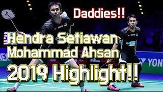 Great Daddies!! Hendra Setiawan/Mohammad Ahsan 2019 Highlight