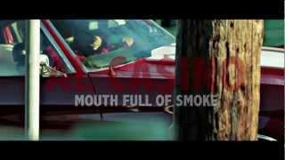 Al Ca$ino- Mouth Full of Smoke (TRAILER)