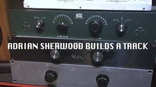 Adrian Sherwood builds a track: Makumba Rock Dub