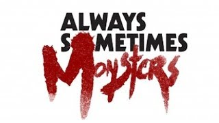 Always Sometimes Monsters [1] - PARTY TIME