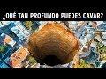 ¿Cuál es el agujero más profundo que puedas cavar?