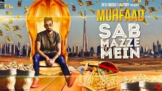 Muhfaad - Sab Mazze Mein