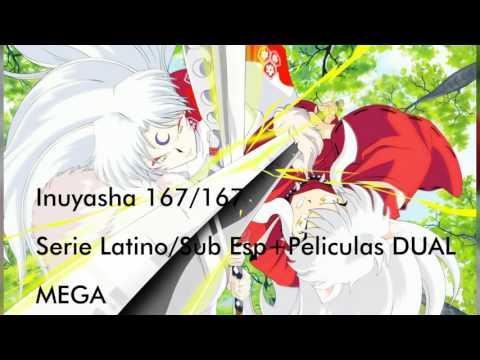Inuyasha 167/167 LatinoHDL\Sub Esp + Peliculas 4/4 CastellanoMEGA