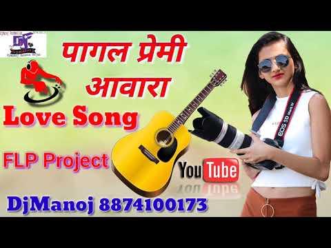 Tu Pagal Premi Awara love Dj special song DJ Manoj 8874100173