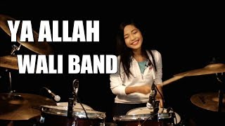 Ya Allah | Wali Band | Drum Cover by Nur Amira Syahira