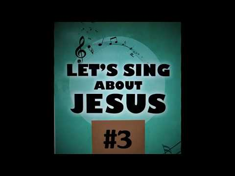 Let's Sing About Jesus #3 A+