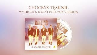 Boys - Choćbyś Tęsknił (Wytrych & Kwiat Polo 90's Version) CD PROMO 2019