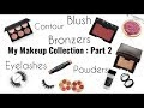 MY MAKEUP COLLECTION - PART 2 BLUSHES, CONTOUR & BRONZERS, EYELASHES & SETTING POWDERS