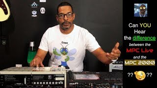 Can YOU hear the difference between the MPC Live and the MPC 2000?