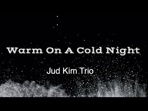 주드킴 트리오// Jud Kim Trio/  Warm On A Cold Night - Honne (Cover)