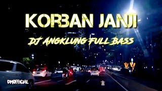 Download Lagu Korban Janji - DJ Angklung Full Bass mp3